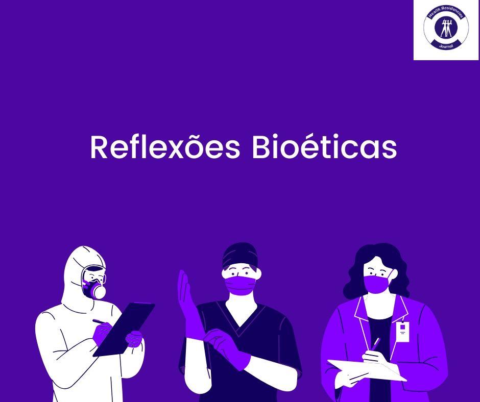 Reflexões Bioéticas e COVID-19